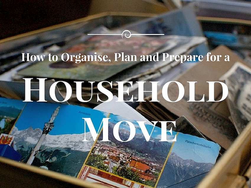 How to Organise, Plan and Prepare for a Household Move