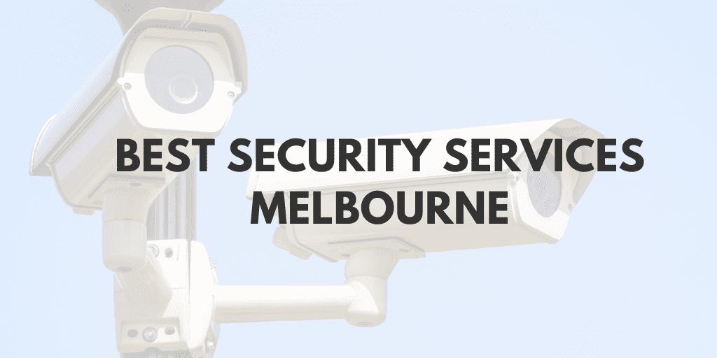 best security services melbourne